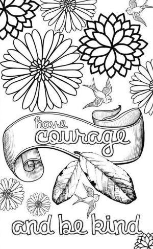 Coloring Pages for Teenagers Have Courage and Be Kind